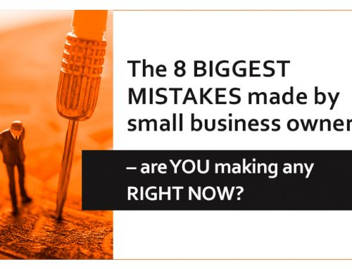 The 8 BIGGEST MISTAKES made by small business owners – are YOU making any RIGHT NOW?