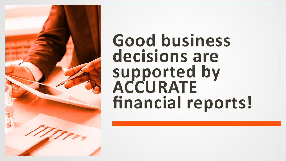 Accurate financial reports